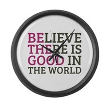 Believe There is Good Large Wall Clock