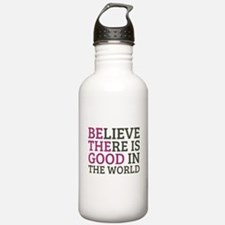 Believe There is Good Water Bottle