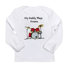 my daddy plays drums Long Sleeve T-Shirt
