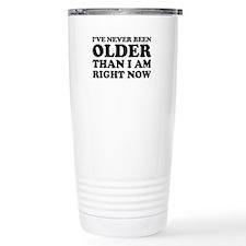 I've never been older Travel Mug