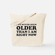 I've never been older Tote Bag