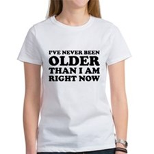 I've never been older Tee