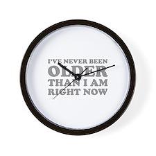 I've never been older Wall Clock