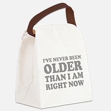 I've never been older Canvas Lunch Bag