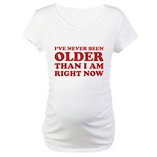 I've never been older Shirt