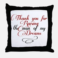 Man of my dreams Mother in law Throw Pillow