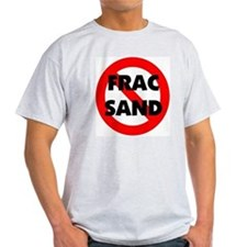 Stop Frac Sand Mining T-Shirt