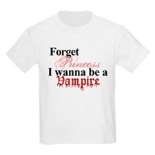 Forget princess vampire T-Shirt