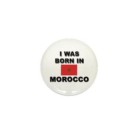 I Was Born In Morocco Mini Button