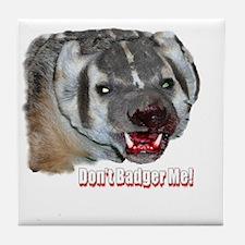 Don't Badger me! Tile Coaster
