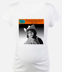The only advantage you have over me... Shirt