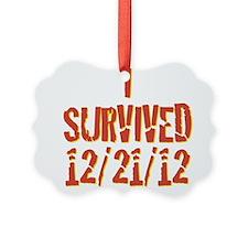 I SURVIVED 12/21/12 Ornament