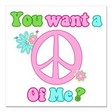 "You Want A Peace of Me? Square Car Magnet 3"" x 3"""
