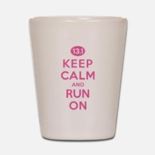 Keep Calm and Run On 13.1 Pink Shot Glass