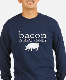 Funny - Bacon is Meat Candy! T