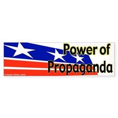 Power of Propaganda Bumper Bumper Sticker