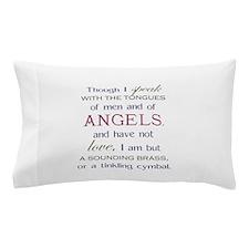 Though I Speak Pillow Case
