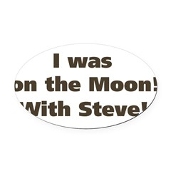 on the moon Oval Car Magnet