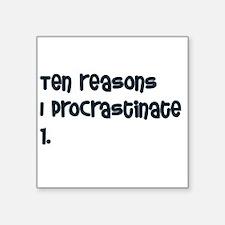 "procrastinate Square Sticker 3"" x 3"""