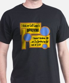 My Golf Game Is Improving/t-shirt T-Shirt