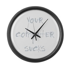 your computer sucks Large Wall Clock