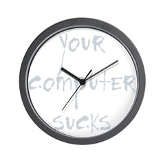 your computer sucks Wall Clock