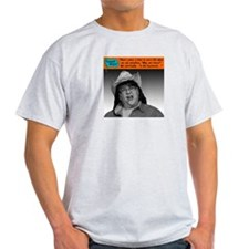 There comes a time in one's life... T-Shirt