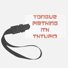 tongue pirthing Luggage Tag