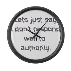 dont respond to authority Large Wall Clock