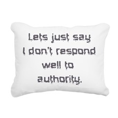 dont respond to authority Rectangular Canvas Pillo
