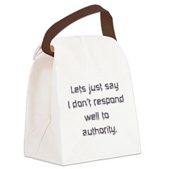 dont respond to authority Canvas Lunch Bag