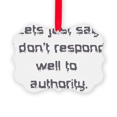 dont respond to authority Ornament