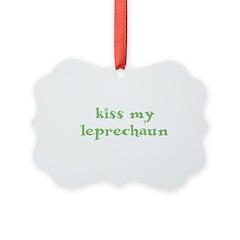 kiss my leprechaun Ornament