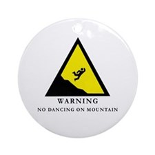 No Dancing On Mountain Ornament (Round)