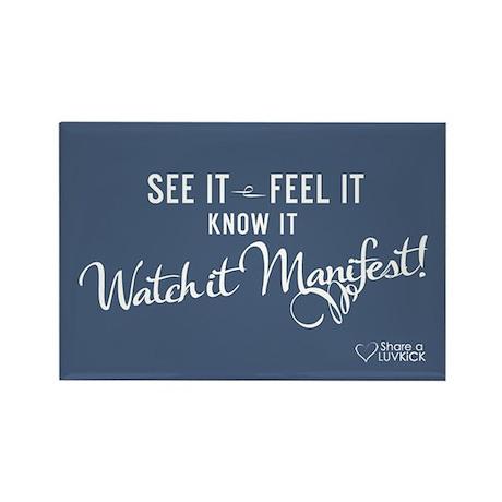 magnet See it Feel it Watch it Manifest Magnets