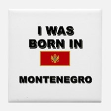 I Was Born In Montenegro Tile Coaster