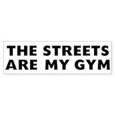 Streets are my Gym Black Bumper Sticker
