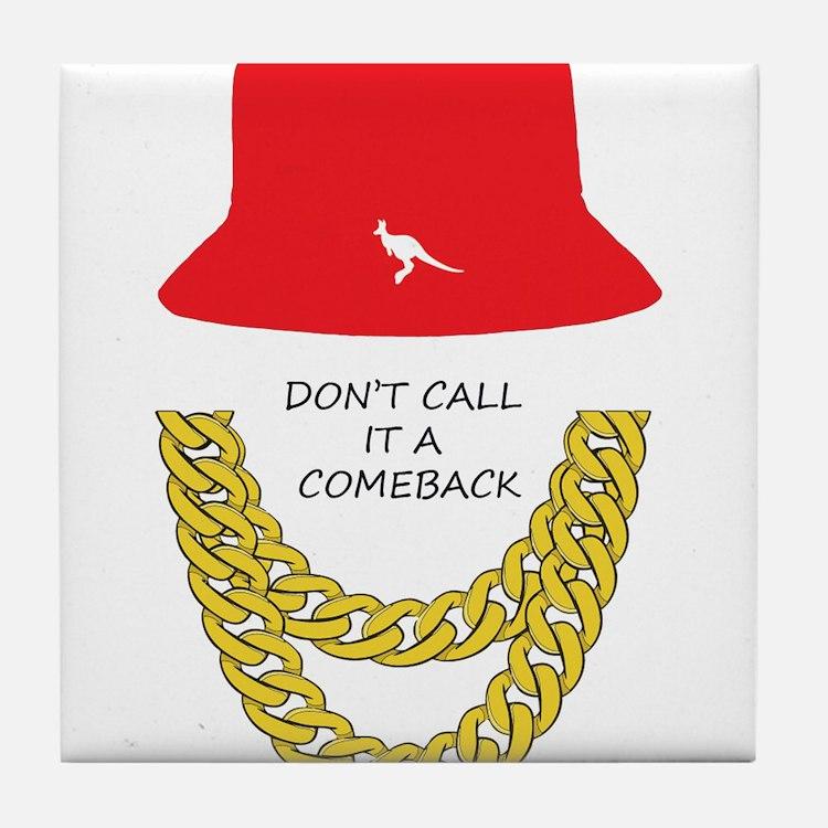 Don't Call It A Comeback Tile Coaster
