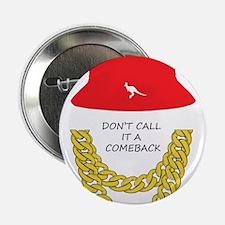 """Don't Call It A Comeback 2.25"""" Button"""