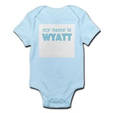 My name is Wyatt Infant Bodysuit