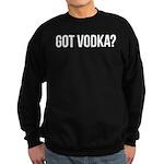 got vodka? Sweatshirt (dark)