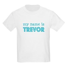 My name is Trevor Kids T-Shirt