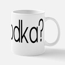 got vodka? Mug