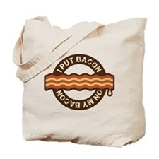 I put bacon on my bacon Tote Bag