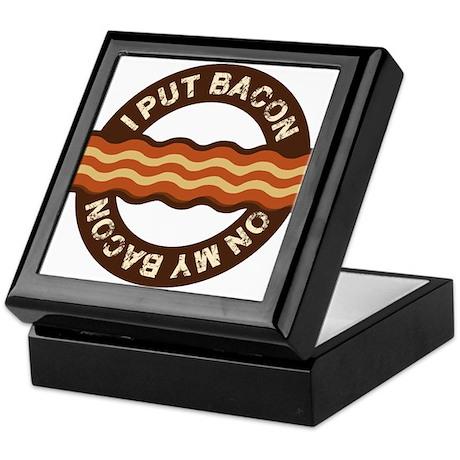 I put bacon on my bacon Keepsake Box