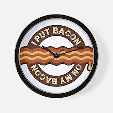I put bacon on my bacon Wall Clock