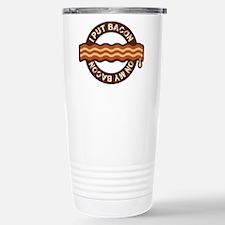 I put bacon on my bacon Travel Mug