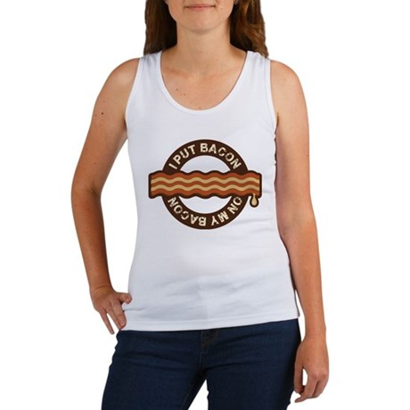 I put bacon on my bacon Women's Tank Top