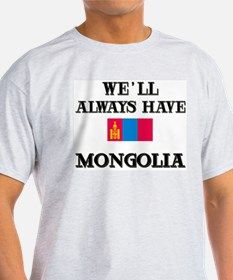 We Will Always Have Mongolia Ash Grey T-Shirt