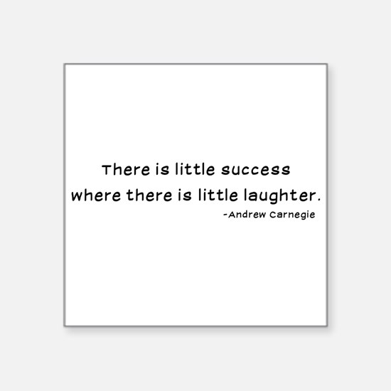 Laughtees Andrew Carnegie Quote Success Square Sti